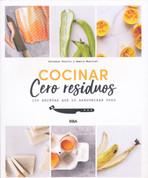 Cocinar cero residuos - Cook with Zero Waste