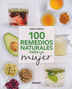 100 remedios naturales para la mujer - 100 Natural Remedies for Women