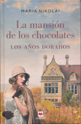 La mansión de los chocolates: Los años dorados - The Chocolate Mansion: The Golden Years