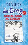 Diario de Greg 15. Con el agua al cuello - Diary of a Wimpy Kid: The Deep End