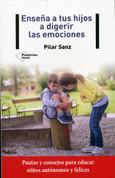 Enseña a tus hijos a digerir las emociones - Teach Your Children to Digest Their Emotions