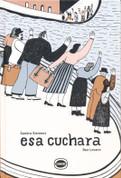 Esa cuchara - That Spoon