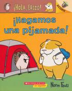 ¡Hagamos una pijamada! - Let's Have a Sleepover!