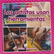 Los artistas usan herramientas - Artists Use Tools