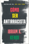 Cómo ser antirracista - How to Be an Antiracist
