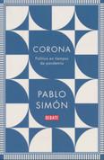 Corona - Corona: Politics in the Time of a Pandemic