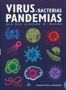 Virus y bacterias. Pandemias que han asolado el mundo - Viruses and Bacteria: Pandemics that Have Devastated the World