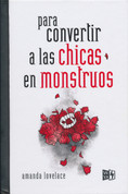 Para convertir a las chicas en monstruos - To Make Monsters Out of Girls