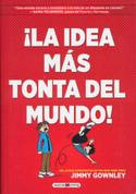 ¡La idea más tonta del mundo! - The Dumbest Idea Ever!
