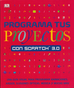 Programa tus proyectos con Scratch 3.0 - Computer Coding Projects for Kids