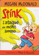 Stink y el ataque del moho limoso - Stink and the Attack of the Slime Mold