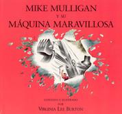 Mike Mulligan y su maravillosa máquina - Mike Mulligan and His Steam Shovel
