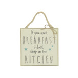 Hanging MDF Wall Square Plaque - 'If you want BREAKFAST in bed...sleep in the KITCHEN' - Wood - OTH-61155