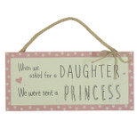 Hanging MDF Wall Rectangle Plaque - 'When we asked for a DAUGHTER We were sent a PRINCESS' - Wood - OTH-61160