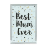 Glass Mirrored Plaque - 'Best mum Ever' - OTH-62459