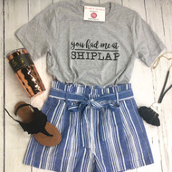 You Had Me At Shiplap Tee