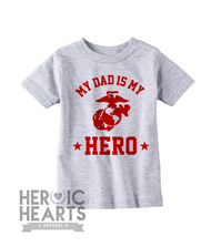 My Dad Is My Hero USMC Onesie or Shirt