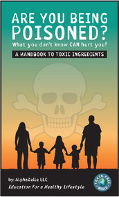 FREE DOWNLOAD: Are you Being Poisoned? A Handbook to Toxic Ingredients