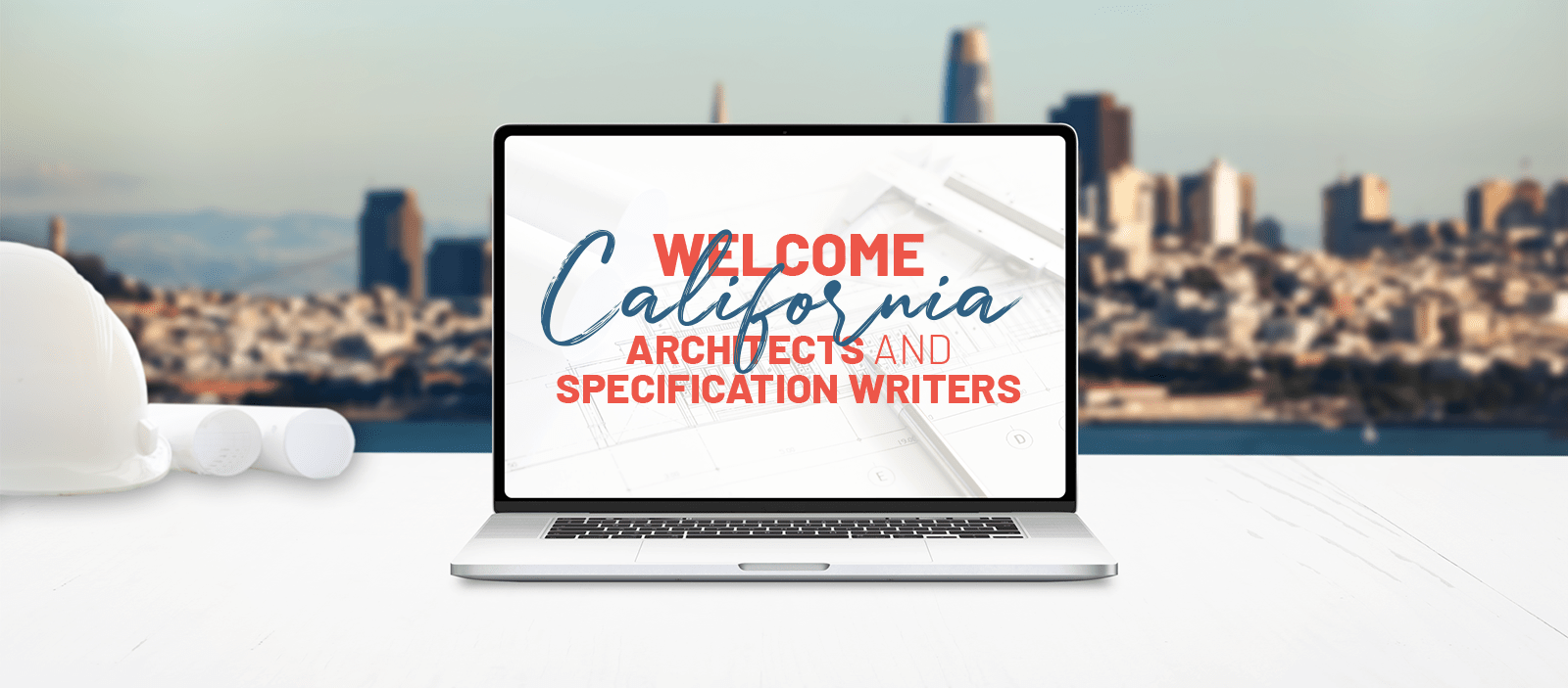 City background with a laptop and a text of Welcome California architects and specification writers offer custom designs.
