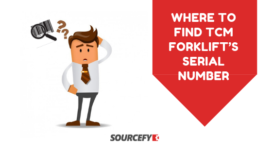 Where to find TCM Forklift's Serial Number - sourcefy