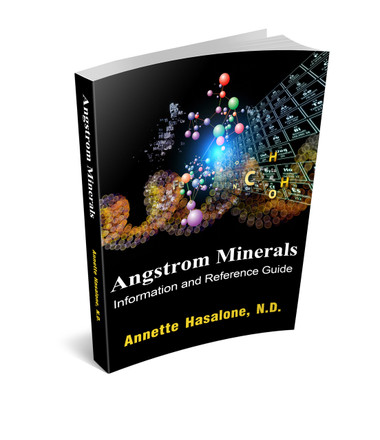 Angstrom Mineral Information and Reference Guide by Annette Hasalone, N.D.