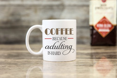 Mug - Adulting is Hard