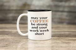 Mug - May Your Coffee Be Strong