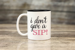 Mug - I Don't Give a Sip