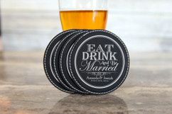Personalized Leather Coasters  -  Eat Drink and Be Married Round