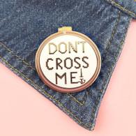 Jubly Umph Lapel Pin - Don't Cross Me
