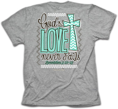 God's Love Never Fails Cherished Girl Tee Back