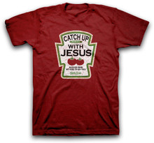 Catch Up With Jesus Funny Christian Tee