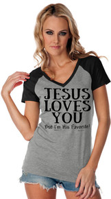 Jesus Loves You But Im His Favorite Womens Raglan Tee!