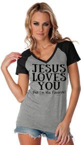 Jesus Loves You But Im His Favorite Womens Raglan Tee!
