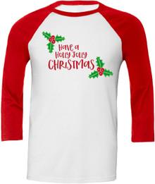 Have a Holly Jolly Christmas Womens Raglan Shirt