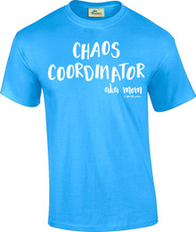 Chaos Coordinator Tee for Mom