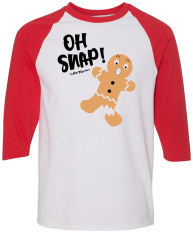Oh Snap Gingerbread Man Raglan for Women or Men