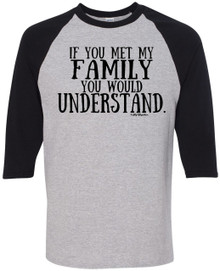If You Met My Family Raglan