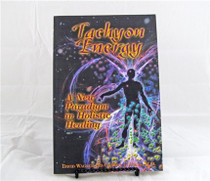 Tachyon Energy: A New Paradigm in Holistic Healing - David Wagner & Gabriel Cousens