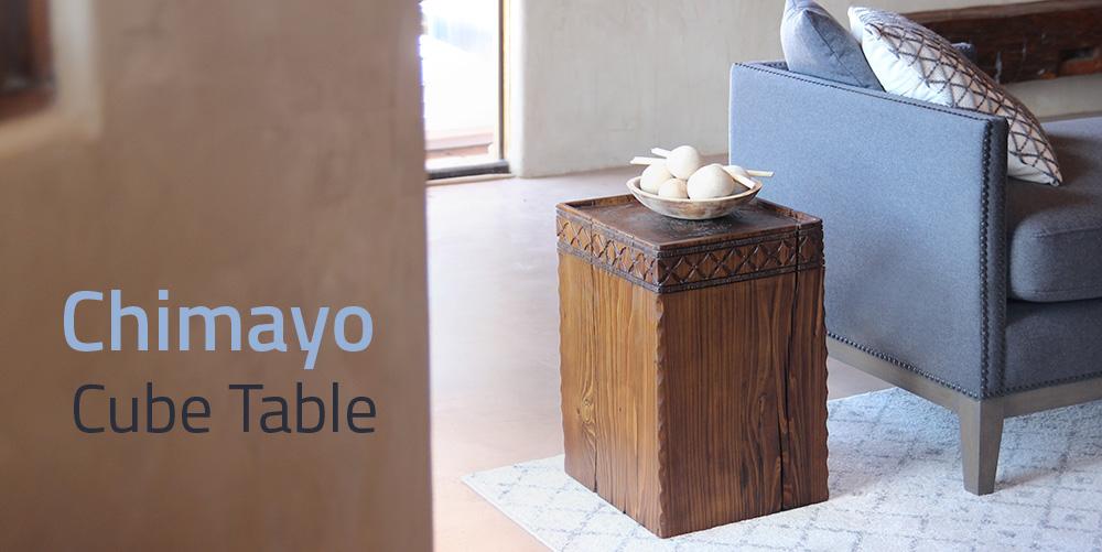 Chimayo Cube Table