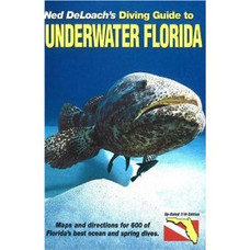 Diving Guide to Underwater Florida (Ned DeLoach)