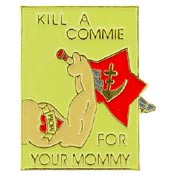 Kill A Commie pin