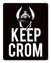 Keep Crom Metal Wall Sign (12X15)