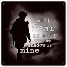 I Will Fear No Evil Metal Wall Sign (12X12)