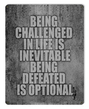 Being Challenged Metal Wall Sign (12X15)