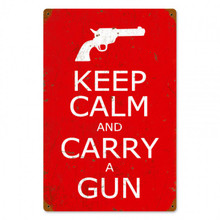 KEEP CALM AND CARRY A GUN Metal Wall Sign (12X18)