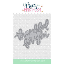 Thankful For You Script, Pretty Pink Posh Dies -