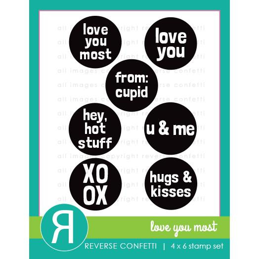 Love You Most, Reverse Confetti Clear Stamps -