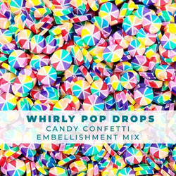 Whirly Pop Drops, Trinity Embellishments -