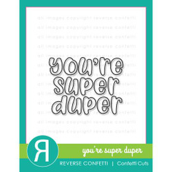 You're Super Duper, Reverse Confetti Cuts -